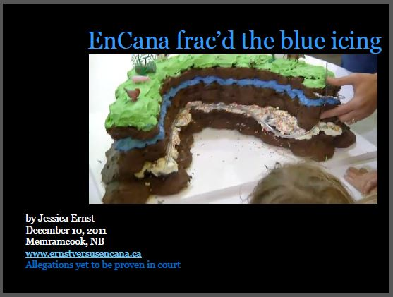 2011 12 10 Encana frac'd the blue icing Jessica Ernst at Memramcook