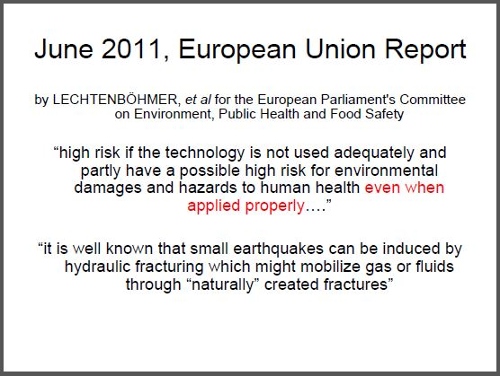 2011 June EU report on fracing, high risk if not done right, possible high risk even if done right