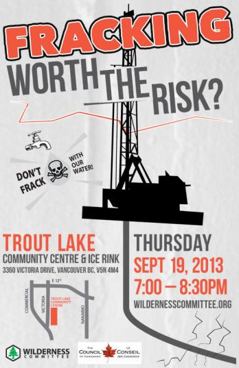 2013 09 19 Is Fracking Worth the Risk Trout Lake Community Centre WC and CoC
