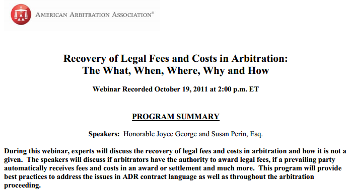 2011 American Arbitration Association Recovery of legal fees and costs in Arbitration, not necessarily a given