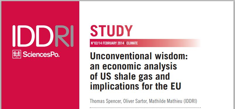 2014 02 IDDRI SciencesPo Unconventional wisdom an economicc analysis of US shale gas and implications for the EU