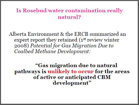 2008 winter AENV and ERCB on gas migration study, concluded unlikely to occur naturally in cbm areas Alberta