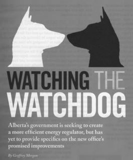 2014 03 17 Watching the Watchdog Alberta's new 100 percent funded by industry energy regulator