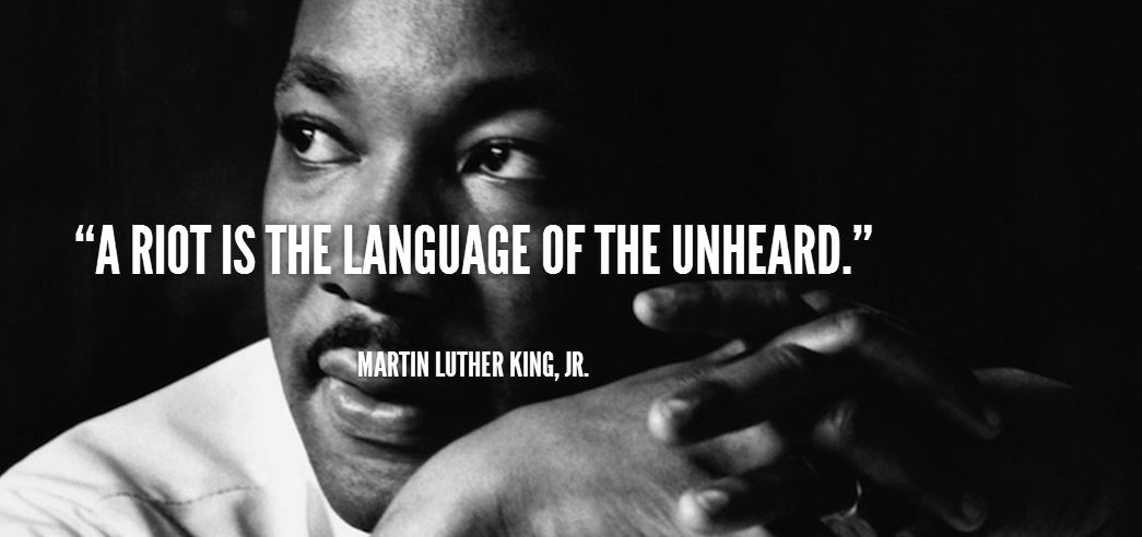 martin luther king quote a riot is the language of the unheard