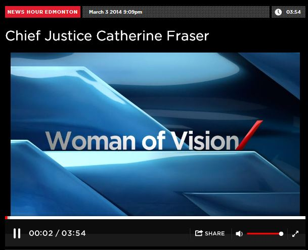 2014 03 03 Woman of Vision Alberta Top Judge, Chief Justice Catherine Fraser Global News Title