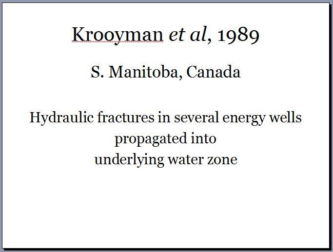 1989 Krooyman et al Canada fracs propagated into underlying water zone in several oil wells