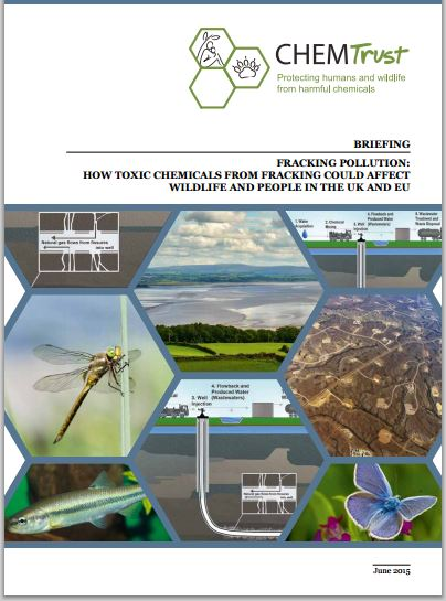 2015 06 UK Chemtrust, Fracking Pollution, How toxic chemicals from fracking could affedct wildlife, people in UK EU