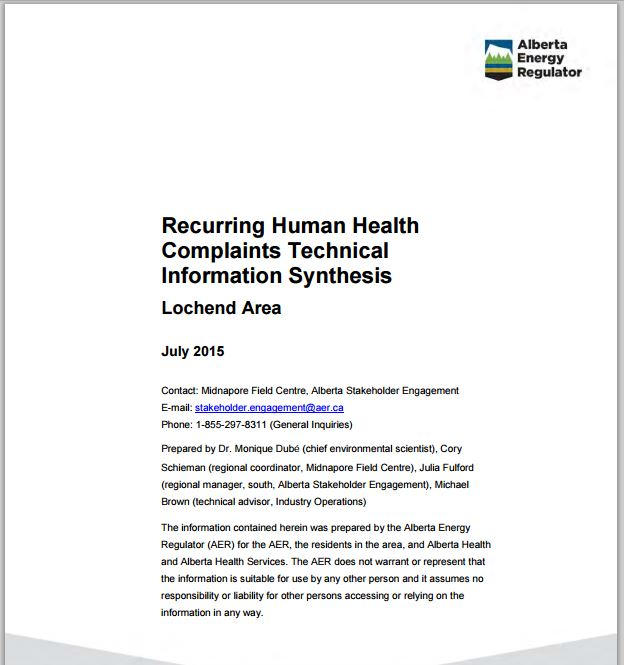 2015 07 AER grossly shoddy lacking biased health report by Dr. Monique Dube et al 'Recurring human health complaints technical Information Synthesis, Lochend Area, Alberta