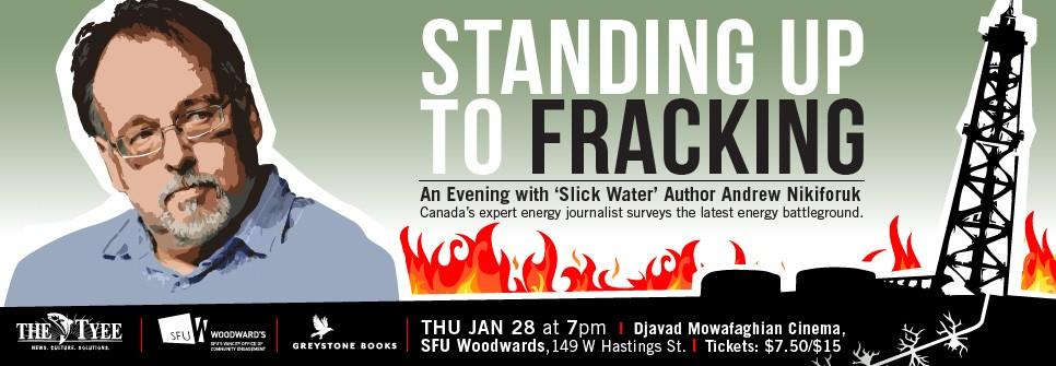 2016 01 28 Stand up to Fracking, evening w Andrew Nikiforuk at SFU, Djavad Mowafaghian Cinema