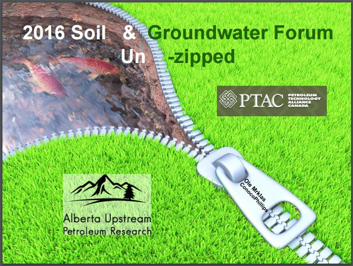 2016 AUPR Soil & Groundwater Forum Unzipped by Ole Mrklas, ConocoPhillips, cover