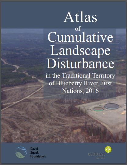 2016 Atlas Cumulative Landscape Disturbance in Traditional Territory of Blueberry River First Nations 2016 cover