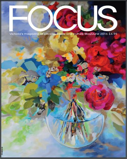 2016 May June Cover Focus, Victoria's magazine of people, ideas and culture