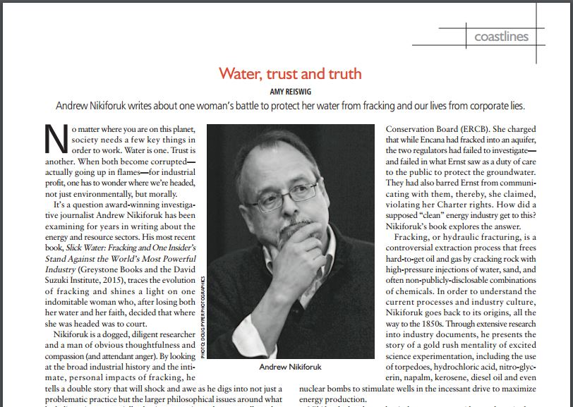 2016 'Water, trust and truth' review by Amy Reiswig of Andrew Nikiforuk's Slick Water, May June Issue Focus, Victoria's magazine of people, ideas and culture,